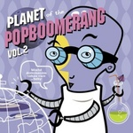 Planet Of The Popboomerang Vol.2.jpg